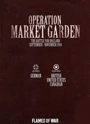 FLAMES OF WAR -  OPERATION MARKET GARDEN - THE BATTLE FOR HOLLAND