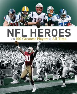 FOOTBALL -  THE 100 GREATEST PLAYERS OF ALL TIME -  NFL HEROES