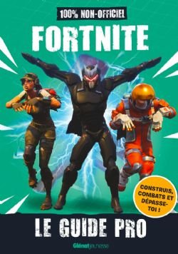FORTNITE -  LE GUIDE PRO -  GUIDE NON OFFICIEL