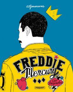 FREDDIE MERCURY - UNE BIOGRAPHIE