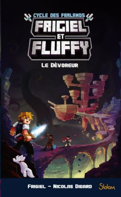 FRIGIEL ET FLUFFY -  LE DÉVOREUR -  CYCLE DES FARLANDS 02