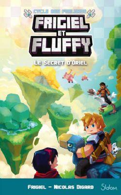 FRIGIEL ET FLUFFY -  LE SECRET D'ORIEL -  CYCLE DES FARLANDS 03