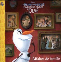 FROZEN -  L'AVENTURE GIRVRÉE D'OLAF -  AFFAIRE DE FAMILLE -  DISNEY'S PRINCESSES
