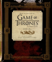 GAME OF THRONES, A -  DANS LES COULISSES DE GAME OF THRONES - SAISONS 3 & 4