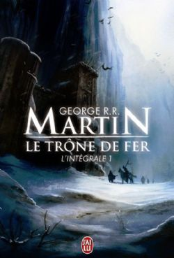 GAME OF THRONES, A -  L'INTÉGRALE -  SONG OF ICE AND FIRE, A 01