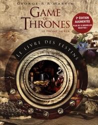 GAME OF THRONES, A -  LE LIVRE DES FESTINS (NOUVELLE ÉDITION)