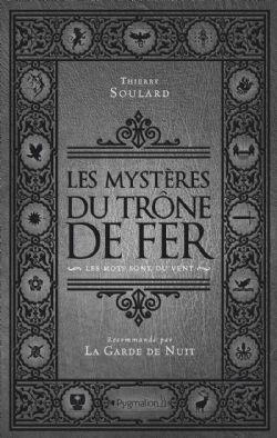 GAME OF THRONES, A -  LES MYSTÈRES DU TRÔNE DE FER -  MOTS SONT DU VENT, LES