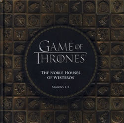GAME OF THRONES, A -  THE NOBLE HOUSES OF WESTEROS: SEASONS 01 TO 05
