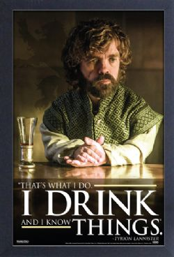 GAME OF THRONES, A -  TYRION - I DRINK AND I KNOW THINGS PICTURE FRAME (13