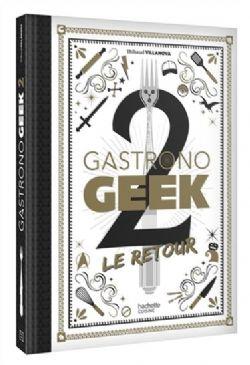 GASTRONO GEEK -  LE RETOUR 02