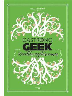 GASTRONO GEEK -  RECETTES VÉGÉTARIENNES