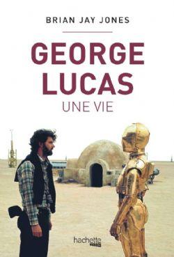 GEORGE LUCAS -  UNE VIE