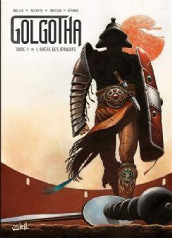 GOLGOTHA -  L'ARÈNE DES MAUDITS 01