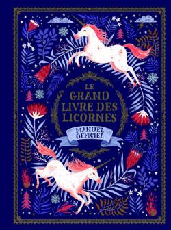 GRAND LIVRE DES LICORNES - MANUEL OFFICIEL, LE