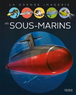 GRANDE IMAGERIE, LA -  LES SOUS-MARINS