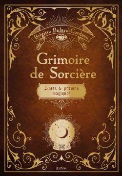 GRIMOIRE DE SORCIÈRE: SORTS ET POTIONS MAGIQUES