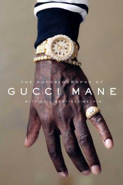 GUCCI MANE -  AUTOBIOGRAPHY OF GUCCI BANE