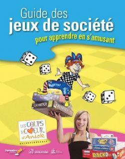 GUIDE DES JEUX DE SOCIÉTÉ -  POUR APPRENDRE EN S'AMUSANT