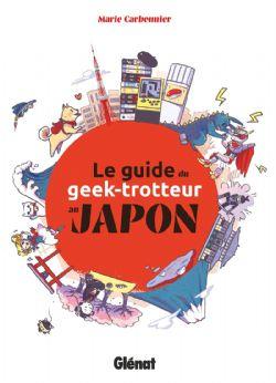 GUIDE DU GEEK-TROTTEUR AU JAPON, LE