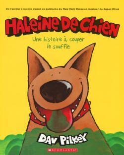 HALEINE DE CHIEN: UNE HISTOIRE À COUPER LE SOUFFLE