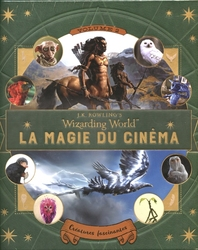 HARRY POTTER -  LA MAGIE DU CINÉMA - CRÉATURES FASCINANTES -  J.K. ROWLING'S WIZARDING WORLD 02