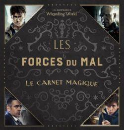 HARRY POTTER -  LES FORCES DU MAL - LE CARNET MAGIQUE