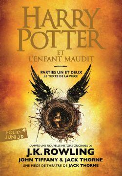 HARRY POTTER -  PARTIES UN ET DEUX (LE TEXTE INTÉGRAL DE LA PIÈCE DE THÉÂTRE)(FORMAT POCHE) -  HARRY POTTER AND THE CURSED CHILD