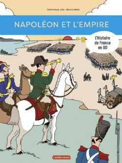 HISTOIRE DE FRANCE EN BD, L' -  NAPOLÉON ET L'EMPIRE
