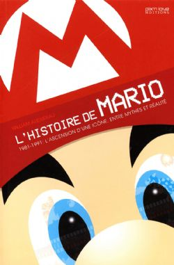 HISTOIRE DE MARIO, L' -  L'ASCENSION D'UNE ICÔNE, ENTRE MYTHES ET RÉALITÉ 1981 - 1991 03