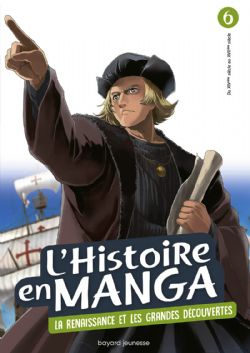 HISTOIRE EN MANGA, L' -  LE TEMPS DES CONQUÊTES ET LA RENAISSANCE (FRENCH V.) 06