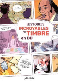 HISTOIRES INCROYABLES -  DU TIMBRE EN BD