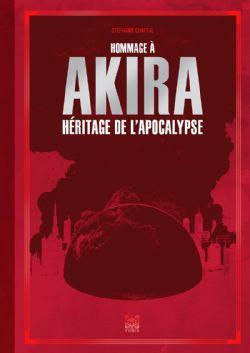 HOMMAGE ... -  À AKIRA - HÉRITAGE DE L'APOCALYPSE