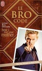 HOW I MET YOUR MOTHER -  LE BRO CODE