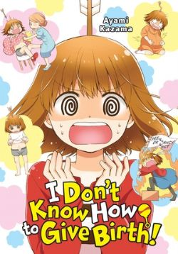 I DON'T KNOW HOW TO GIVE BIRTH ! -  (ENGLISH V.)