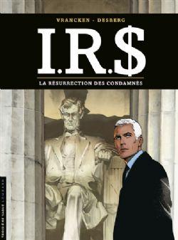 IRS -  LA RÉSURRECTION DES CONDAMNÉS 22