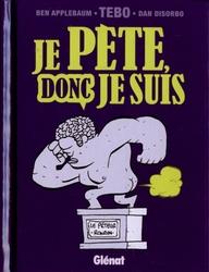 JE PETE, DONC JE SUIS