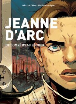 JEANNE D'ARC -  DE DOMRÉMY AU BÛCHER
