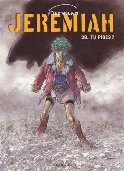 JEREMIAH -  TU PIGES ? 38