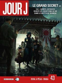JOUR J -  LE GRAND SECRET - 2/3 1943: 1941: L'ARMÉE JAPONAISE DURCIT LES CONDITIONS DE VIE DANS LE GHETTO DE SHANGAI 43