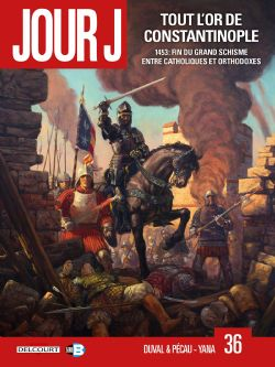 JOUR J -  TOUT L'OR DE CONSTANTINOPLE . 1453 : FIN DU GRAND SCHISME ENTRE CATHOLIQUES ET ORTHODOXES  36