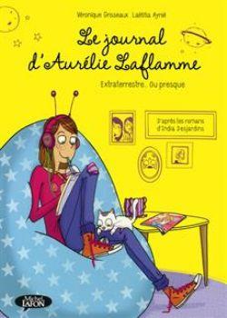 JOURNAL D'AURELIE LAFLAMME, LE -  EXTRATERRESTRE... OU PRESQUE (NOUVELLE ÉDITION) 01