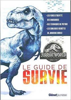 JURASSIC PARK -  LE GUIDE DE SURVIE -  JURASSIC WORLD