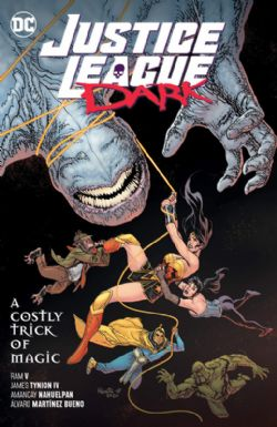 JUSTICE LEAGUE -  A COSTLY TRICK OF MAGIC TP -  JUSTICE LEAGUE DARK 04