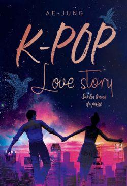 K-POP LOVE STORY -  SUR LES TRACES DU PASSÉ 02