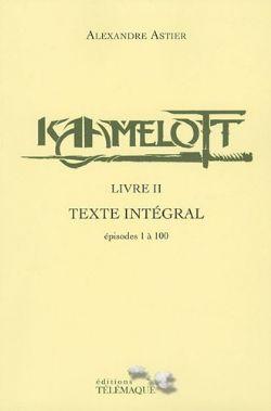 KAAMELOTT -  LIVRE II TEXTE INTÉGRAL : ÉPISODES 1 À 100 02