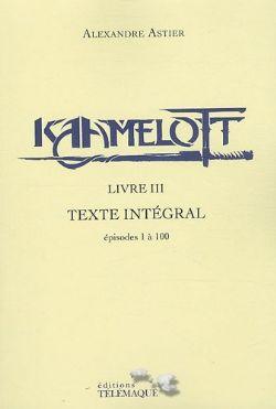KAAMELOTT -  LIVRE III TEXTE INTÉGRAL : ÉPISODES 1 À 100 03
