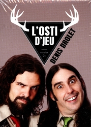 L'OSTI D'JEU -  EXTENSION DENIS DROLET (FRENCH)