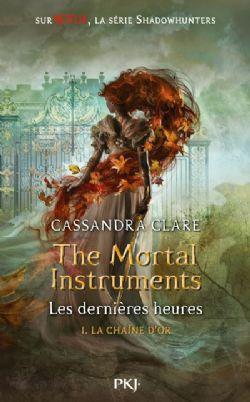 LA CITÉ DES TÉNÈBRES -  LA CHAÎNE D'OR -  LES DERNIÈRES HEURES 01