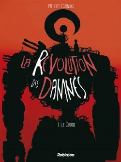 LA RÉVOLUTION DES DAMNÉS -  LE CHAOS 01