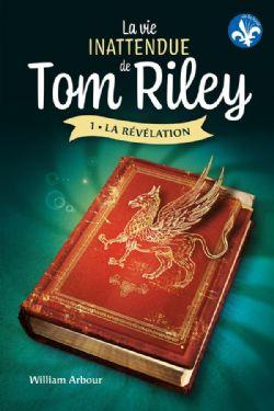 LA VIE INATTENDUE DE TOM RILEY -  LA RÉVÉLATION 1